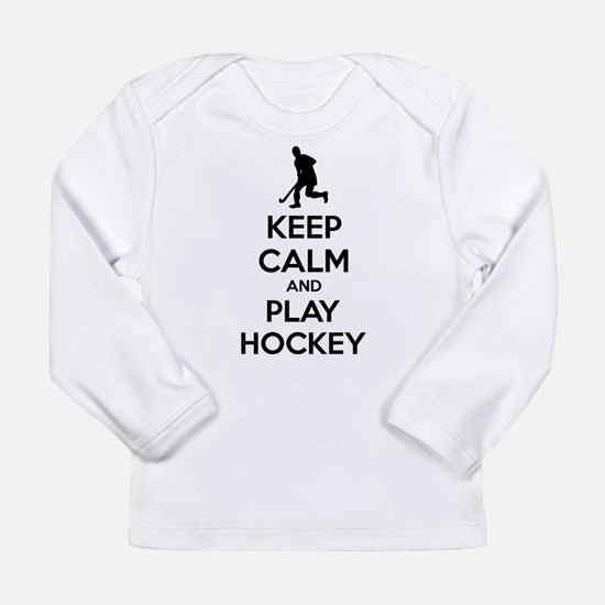 Keep calm and play hockey Long Sleeve Infant T-Shi