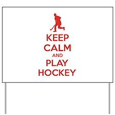 Keep calm and play hockey Yard Sign