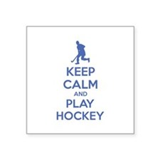 "Keep calm and play hockey Square Sticker 3"" x 3"""