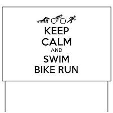 Keep calm and swim bike run Yard Sign