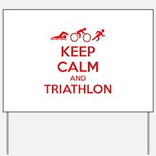 Keep calm and triathlon Yard Sign