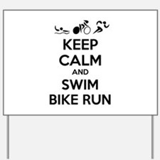 Keep calm and triathlon Yard Sign