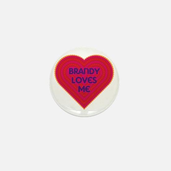 Brandy Loves Me Mini Button