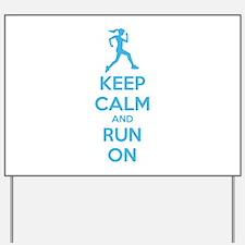 Keep calm and run on Yard Sign
