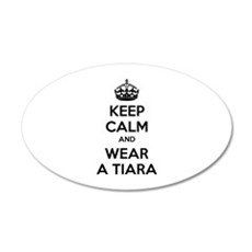 Keep calm and wear a tiara 22x14 Oval Wall Peel