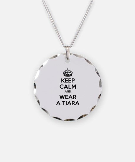 Keep calm and wear a tiara Necklace