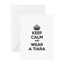 Keep calm and wear a tiara Greeting Card