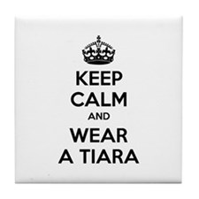 Keep calm and wear a tiara Tile Coaster