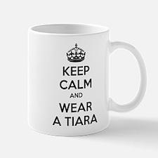 Keep calm and wear a tiara Mug