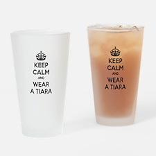 Keep calm and wear a tiara Drinking Glass