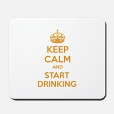 Keep calm and start drinking Mousepad
