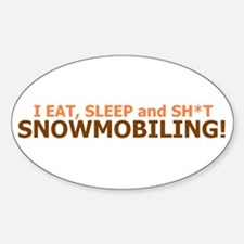 EAT, SLEEP and SH*T SNOWMOBIL Oval Decal
