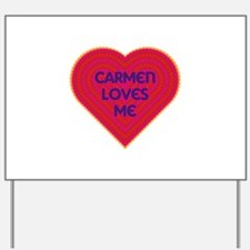 Carmen Loves Me Yard Sign