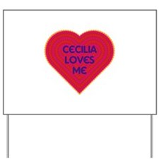 Cecilia Loves Me Yard Sign