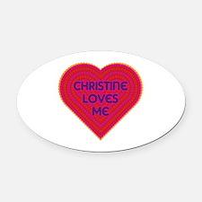 Christine Loves Me Oval Car Magnet