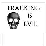 Fracking Is Evil Yard Sign