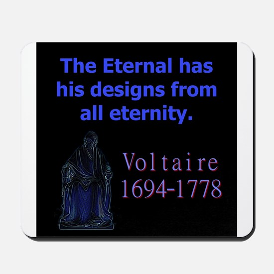 The Eternal Has His Designs - Voltaire Mousepad