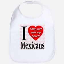 I Love Mexicans: They Just Me Bib