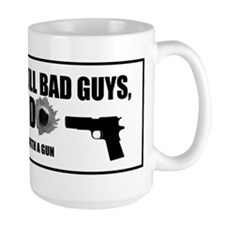 Guns don't kill bad guys, I do. Mug