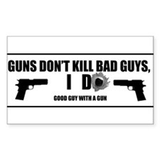 Guns don't kill bad guys, I do. Decal