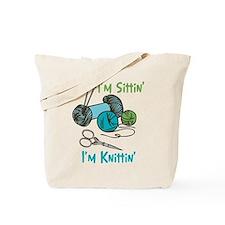 If I'm Sittin' I'm Knittin' Tote Bag