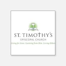 "St. Timothy's Logo with Tagline Square Sticker 3"""