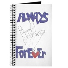 I Love You Always Forever Journal