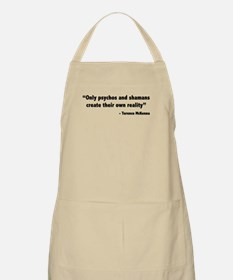 Create reality Terence Mckenna Apron