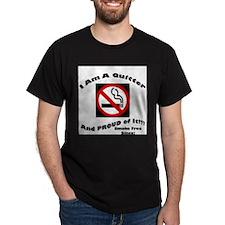 I Am A quitter-Be Proud T-Shirt