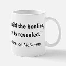 Terence Mckenna bonfire quote Mug