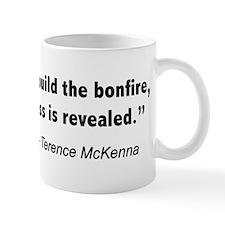 Terence Mckenna bonfire quote Small Small Mug