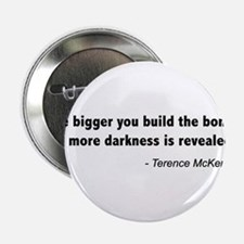 """Terence Mckenna bonfire quote 2.25"""" Button"""