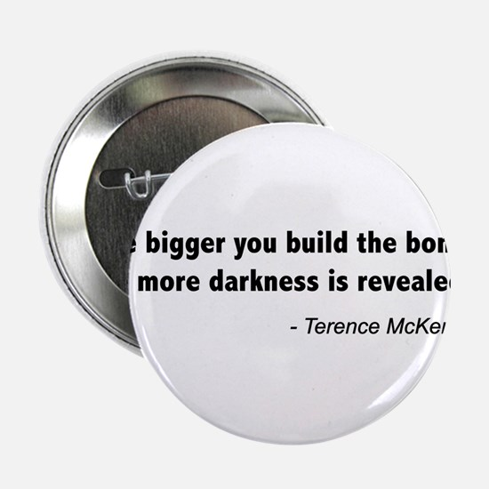 "Terence Mckenna bonfire quote 2.25"" Button"