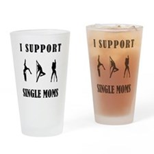 I Support Single Moms Drinking Glass