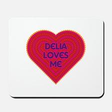 Delia Loves Me Mousepad