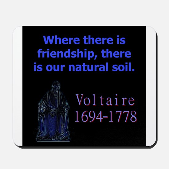 Where There Is Friendship - Voltaire Mousepad