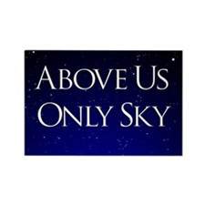 above us only sky Rectangle Magnet