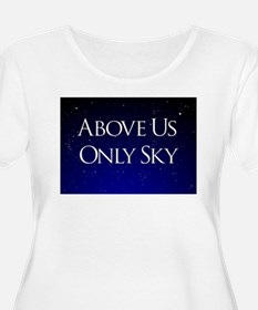 above us only sky Plus Size T-Shirt