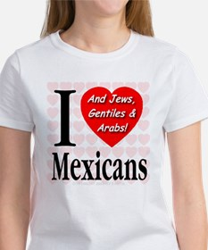 I Love Mexicans: And Jews, Ge Tee