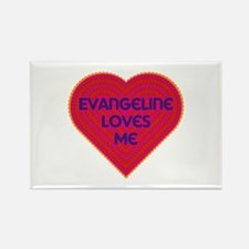 Evangeline Loves Me Rectangle Magnet