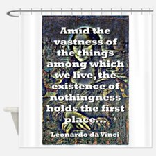 Amid The Vastness Of The Things - da Vinci Shower