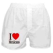 I Love Mexicans Boxer Shorts