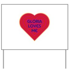Gloria Loves Me Yard Sign