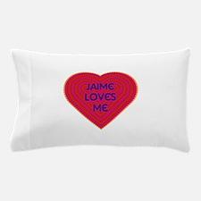 Jaime Loves Me Pillow Case