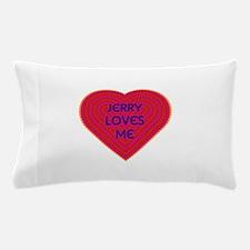 Jerry Loves Me Pillow Case