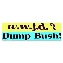 w.w.j.d Dump Bush Bumper Sticker