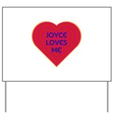 Joyce Loves Me Yard Sign