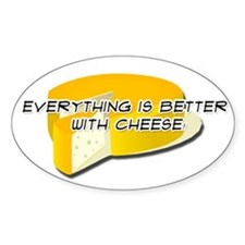 Everything is better with Cheese Decal