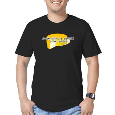 Everything is better with Cheese T-Shirt