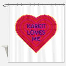 Karen Loves Me Shower Curtain